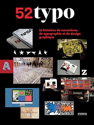 52 Typo - 52 histoires de caractères, de typographie et de design graphique par Collectif