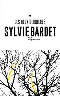 Les deux dernières par Sylvie Bardet