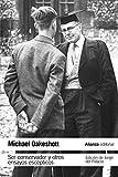Ser conservador y otros ensayos escépticos (El Libro De Bolsillo - Ciencias Sociales)
