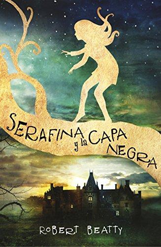Serafina y la capa negra de [Beatty, Robert]
