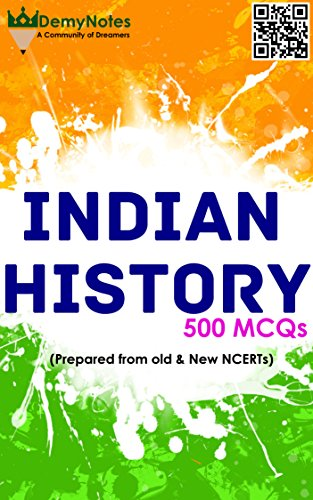 Indian History MCQs (Prepared from Old and New NCERTS, Bipin Chandra,  Vision IAS Class Notes and Spectrum): Book is written by Civil Servants of  2014