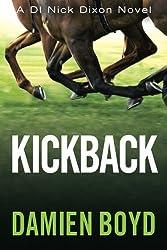 Kickback (The DI Nick Dixon Crime Series) by Damien Boyd (2015-01-20)