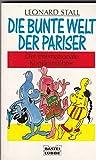 Die bunte Welt der Pariser (Ratgeber. Bastei Lübbe Taschenbücher)