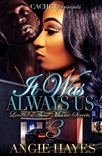 It Was Always Us: Love In These Miami Streets 3 (English Edition) (Baby-shops Miami In)