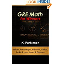 GRE Math for Winners - Indices, Percentages, Mixtures, Ratios, Profit & Loss, Speed & Distance