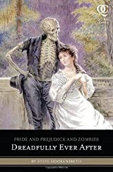 Pride and Prejudice and Zombies: Dreadfully Ever After (Pride and Prej. and Zombies) by Steve Hockensmith (2011-03-22)