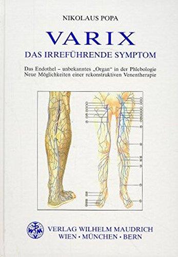 Venentherapie (VARIX - Das Irreführende Symptom: Neue Möglichkeiten einer rekonstruktiven Venentherapie)