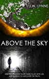 Above the Sky: A Post-Apocalyptic Dystopian Story of Survival and Forbidden Love (The Sky Series, Book 1) (English Edition)