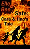 Front cover for the book Safe: Cara and Hao's Tale by Elle Bee