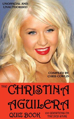 The Christina Aguilera Quiz Book (English Edition)