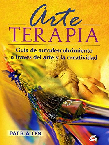 Arte-terapia: Guía de autodescubrimiento a través del arte y la creatividad (Recréate) por Pat B. Allen