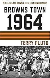 Browns Town 1964: The Cleveland Browns and the 1964 Championship