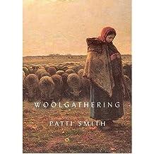 [(Woolgathering)] [by: Patti Smith]
