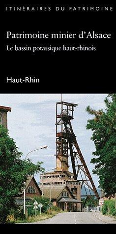 Patrimoine minier d'Alsace. : Le bassin potassique haut-rhinois, Haut-Rhin