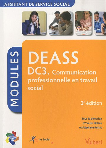 DEASS DC3 Communication professionnelle en travail social : Modules assistant de service social