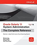 Oracle Solaris 11 System Administration: The Complete Refere