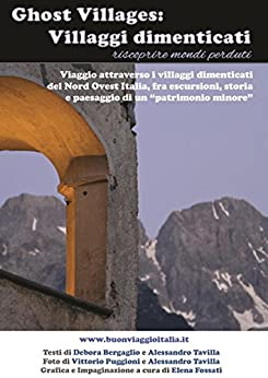 Ghost villages: villaggi dimenticati di [Debora Bergaglio]
