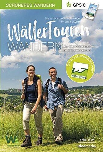 WällerTouren - Der offizielle Wanderführer. Schöneres Wandern Pocket: Die schönsten Prädikats-Wanderwege im Westerwald. Mit App-Anbindung.