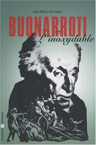 Buonarroti (1761-1837) : L'inoxydable