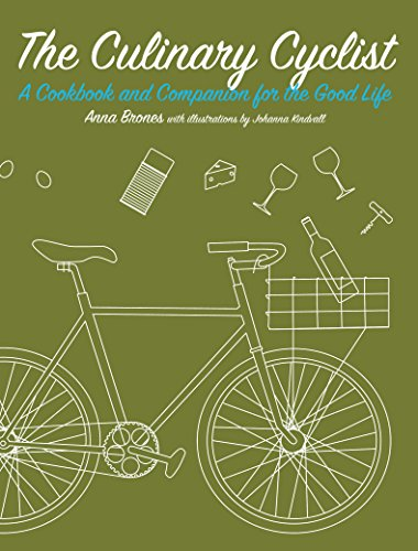 The Culinary Cyclist: A Cookbook and Companion for the Good Life (Bicycle) (English Edition) por Anna Brones