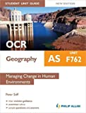 OCR AS Geography Student Unit Guide New Edition: Unit F762 Managing Change in Human Environments (Ocr As Geography Student Gde)