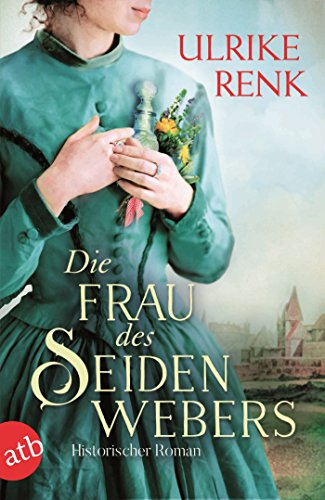 Die Frau des Seidenwebers: Historischer Roman (German Edition) par Ulrike Renk