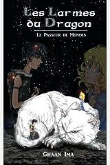 Les Larmes du Dragon: Le Passeur de Mondes (French Edition) by Ghaan Ima (2015-05-15) Paperback