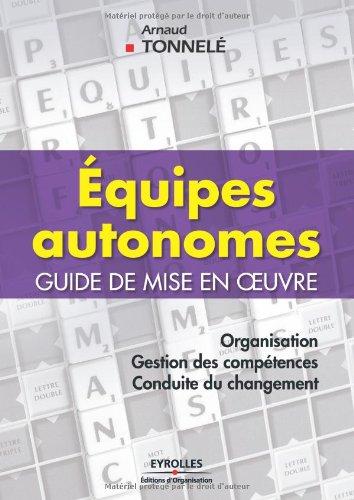 Equipes autonomes: Guide de mise en oeuvre