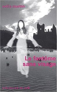 Le Fantôme sans visage par Sofia Martin-Jones