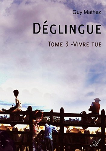 Déglingue - Tome 3: Vivre tue