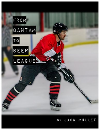 From Bantam to Beer League (English Edition)