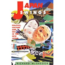 Japan Swings: Politics, Culture and Sex in the New Japan