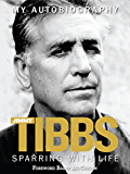 Jimmy Tibbs: Sparring With Life