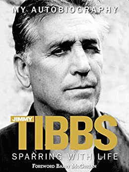 Jimmy Tibbs: Sparring With Life by [Tibbs, Jimmy, Zanon, Paul]