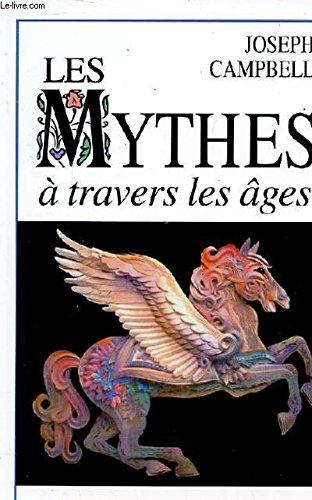 Les mythes a travers les ages