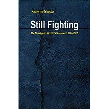 Still Fighting: The Nicaraguan Women's Movement, 1977-2000 (Pitt Latin American (Paperback))
