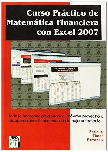 Curso practico de matematica financiera con excel 2007 por Enrique Timor