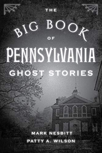 The Big Book of Pennsylvania Ghost Stories (Big Book of Ghost Stories)
