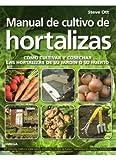 MANUAL DE CULTIVO DE HORTALIZAS (GUÍAS DEL NATURALISTA-HORTICULTURA)