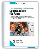 Sportmedizin für Ärzte: Lehrbuch auf der Grundlage des Weiterbildungssystems der Deutschen Gesellschaft für Sportmedizin und Prävention (DGSP) -