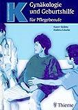 Gynäkologie und Geburtshilfe für Pflegeberufe - Xaver Skibbe, Andrea Löseke