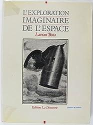L'Exploration imaginaire de l'espace