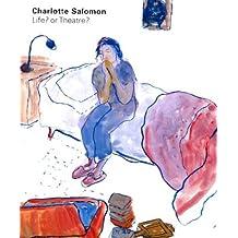 Life? or Theatre?: The Work of Charlotte Salomon