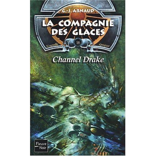 La Compagnie des glaces, nouvelle époque, tome 16 : Channel Drake