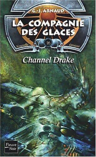 La Compagnie des glaces, nouvelle époque, tome 16 : Channel Drake par Georges Jean Arnaud