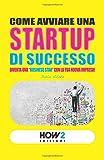 """COME AVVIARE UNA STARTUP DI SUCCESSO: Diventa una """"Business Star"""" con la tua nuova impresa!"""