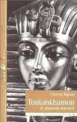 Toutankhamon. Le Pharaon retrouvé