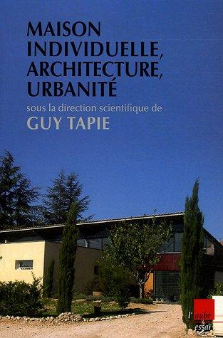 Maison individuelle, architecture, urbanité