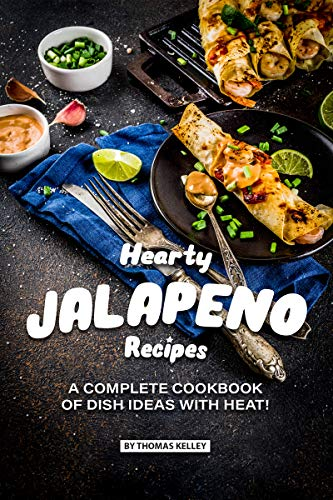 Hearty Jalapeno Recipes: A Complete Cookbook of Dish Ideas with HEAT! (English Edition) Green Pie Dish