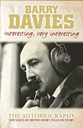 Interesting, Very Interesting: The Autobiography by Barry Davies (2007-08-23)